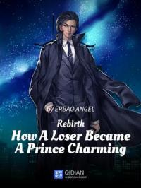 Возрождение как неудачник стал прекрасным принцем скачать все главы Возрождение как неудачник стал прекрасным принцем скачать все главы