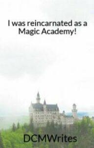 Я перевоплотился в Магическую Академию. скачать все главы Я перевоплотился в Магическую Академию. скачать все главы