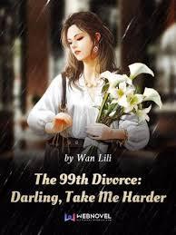 99-й развод Дорогой возьми меня жёстче скачать все главы 99-й развод Дорогой возьми меня жёстче скачать все главы