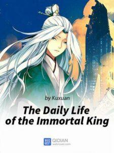 Повседневная Жизнь Бессмертного Короля скачать все главы Повседневная Жизнь Бессмертного Короля скачать все главы