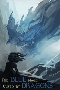 Синий маг воспитанный драконами скачать все главы Синий маг воспитанный драконами скачать все главы