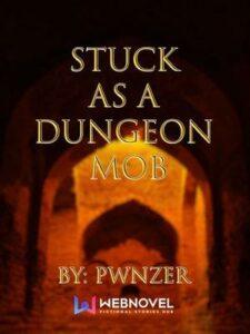 Застрял в подземелье как монстр скачать все главы Застрял в подземелье как монстр скачать все главы